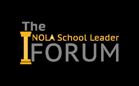 The NOLA School Leader Forum